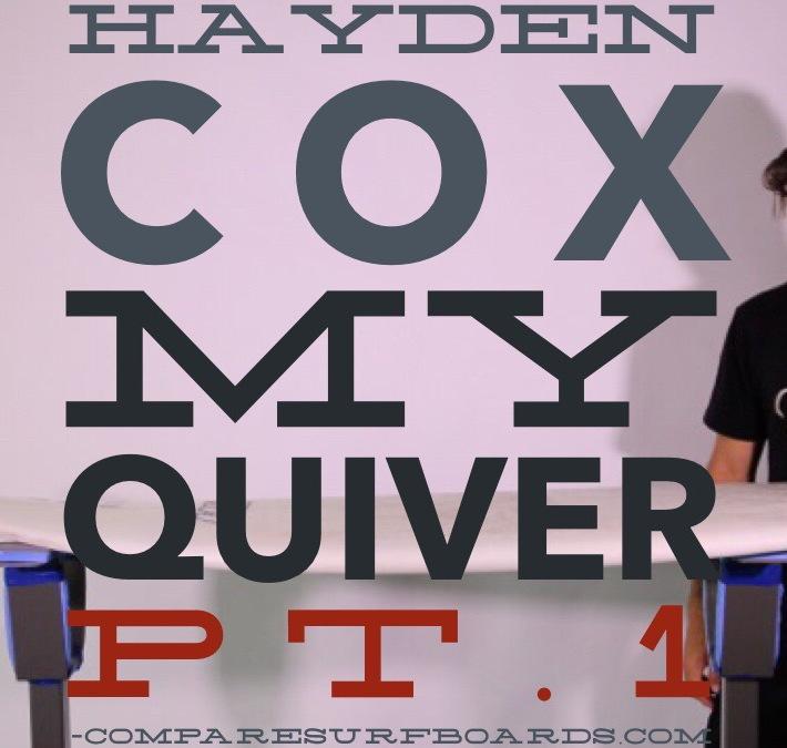 Haydenshapes Ando-Hayden Cox, My Quiver, Pt.1