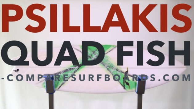 Psillakis Surfboards Quad Fish Surfboard Review   Compare Surfboards