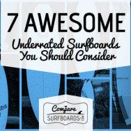 7 Awesome Underrated Surfboards You Should Consider | Compare Surfboards