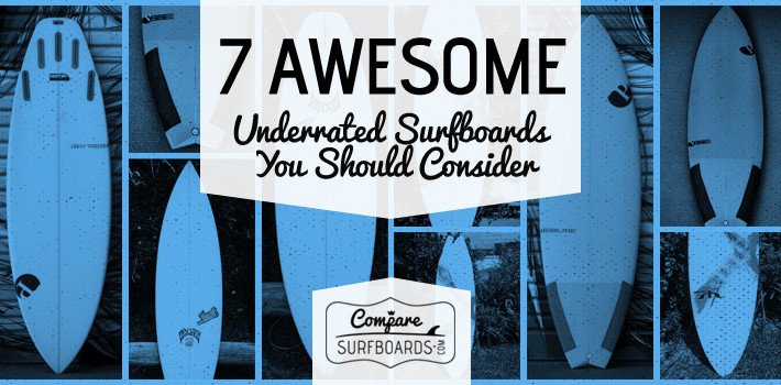 7 Awesome, Underrated Surfboards You Should Consider