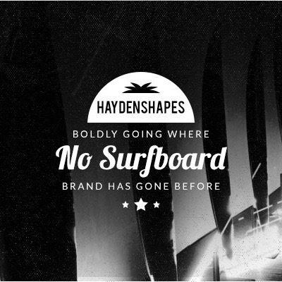 Haydenshapes Surfboards: Boldly Going Where No Surfboard Brand Has Gone Before? | Benny's Boardroom
